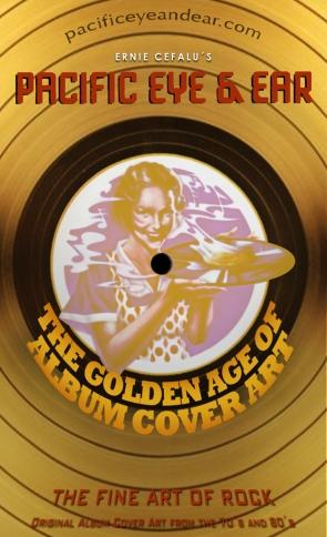 Pacific Eye & Ear, Golden Age of Album Cover Art